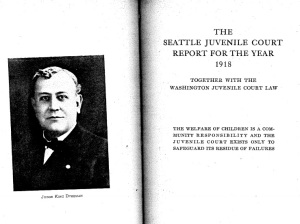 """The welfare of children is a community responsibility and the juvenile court exists only to safeguard its residue of failures."" -- 1918 Seattle Juvenile Court report"
